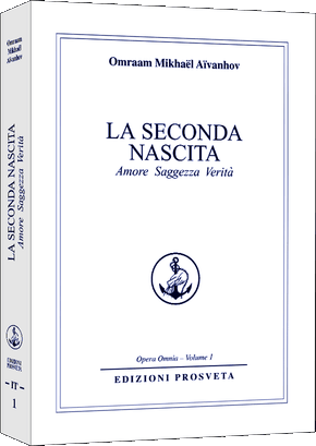 La Seconda Nascita -  amore, saggezza, verità