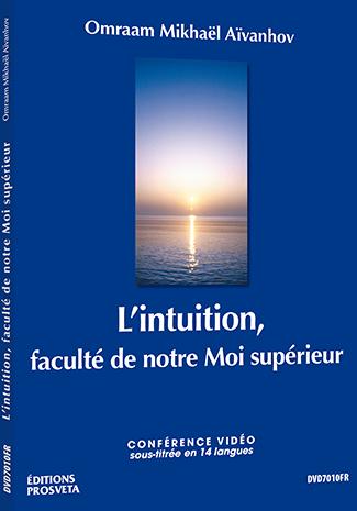 L'intuition, faculté de notre Moi supérieur - DVD NTSC