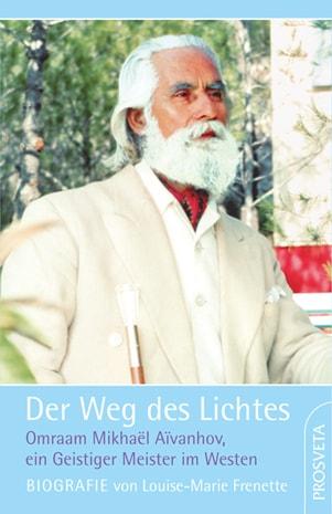 Wege des Lichtes - Biografie Omraam Mikhael Aivanhov, L-Marie Frenette