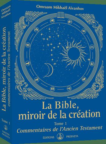 La Bible, miroir de la création - Tome 1