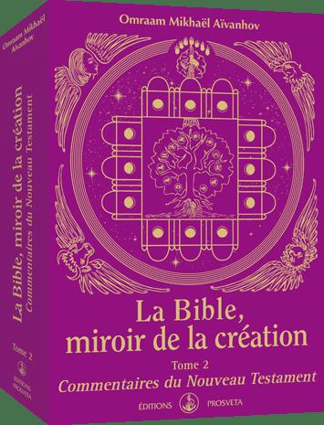 La Bible, miroir de la création - Tome 2