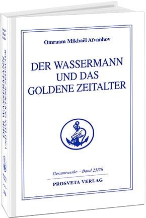 Der Wassermann und das Goldene Zeitalter - Band 25/26