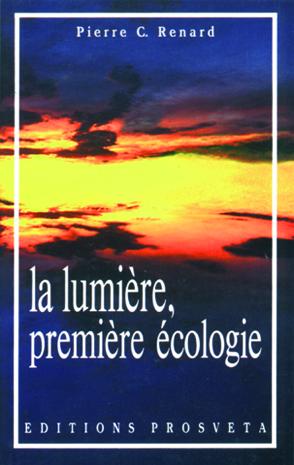 La lumière, première écologie par Pierre C. Renard